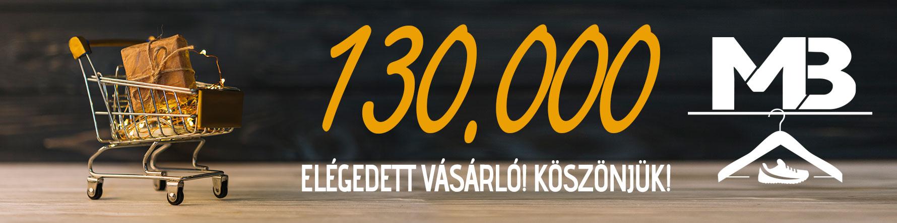 130.000 elégedett vásárló! Köszönjük!